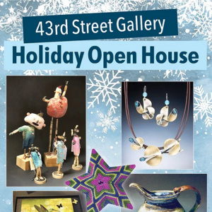 43rd St Gallery Holiday Open House