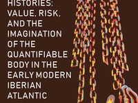 Enslaved Histories: Value, Risk, and the Imagination of the Quantifiable Body in the Early Modern Iberian Atlantic, by Pablo F. Gómez, U Wisconsin-Madison (room change: 701 Clark Hall)