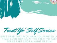 Treat Yo' Self Series