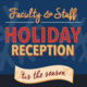 Faculty & Staff Holiday Reception