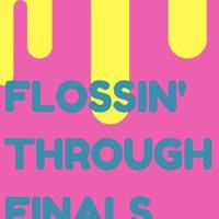 Study Break: Flossin' Through Finals