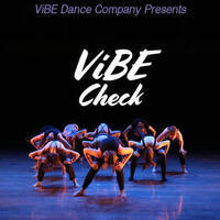 "ViBE Dance Company presents ""ViBE Check"" on December 8 in Wilder Main at 8p, free admission."