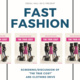 Fast Fashion - The True Cost