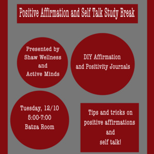 Positive Affirmation and Self Talk Study Break