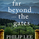 Reading: Philip Lee Williams: Far Beyond the Gates