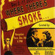 Where There's Smoke-- An Exhibition Curated by Ari Norris And Gretchen Schreiber