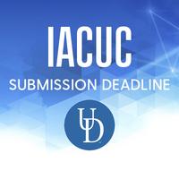 IACUC Submission Deadline