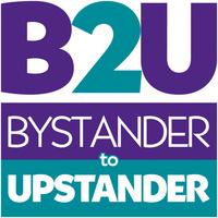 Bystander to Upstander: Transforming Culture