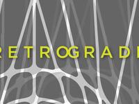 Group Show: Retrograde
