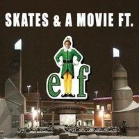 Skates and a Movie: Elf