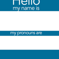 He, She, or They? Promising Practices for Sharing Pronouns in the Classroom