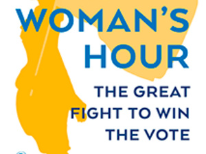 The Woman's Hour: The Great Fight to Win the Vote with Author Elaine Weiss