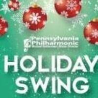 PA Philharmonic: Holiday Swing | Zoellner Arts Center