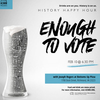History Happy Hour: Enough to Vote