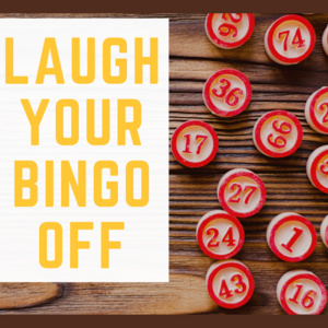 LAUGH YOUR BINGO OFF