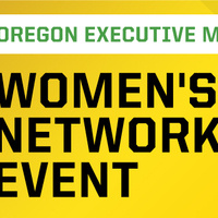 Oregon Executive MBA Women's Networking Event