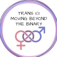 Trans 101: Moving Beyond the Binary