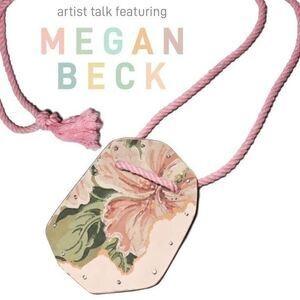 Artist Talk featuring Megan Beck