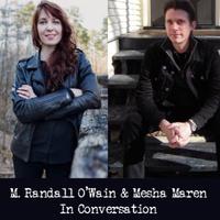 Mesha Maren and Randall O'Wain In Conversation