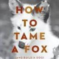 """How to Tame a Fox and Build a Dog,"" by Lee Dugatkin"