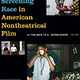 Screening Race in American Nontheatrical Film (Duke University Press, 2019): a screening and discussion
