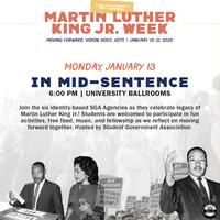 MLK Jr Week | In Mid-sentence