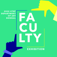 Opening Reception: UTEP Department of Art Biennial Faculty Exhibition