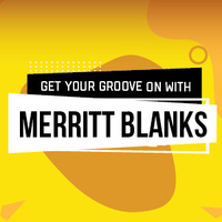 Get Your Groove on with Merritt Blanks