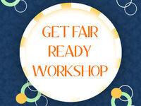 Get Fair Ready Workshop