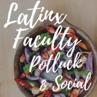 Latinx Faculty Potluck & Social