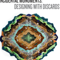 Incidental Monuments: Designing with Discards Opening Reception