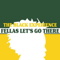 Fellas Let's Go There! The Black Student Experience