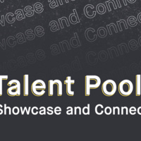 Talent Pool: Showcase and Connect