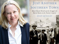 Writers LIVE: Joan Quigley, Just Another Southern Town: Mary Church Terrell and the Struggle for Racial Justice in the Nation's Capital