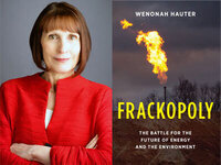 Writers LIVE: Wenonah Hauter, Frackopoly: The Battle for the Future of Energy and the Environment