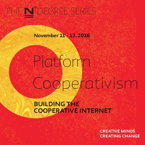 Platform Cooperativism:  Building the Cooperative Internet