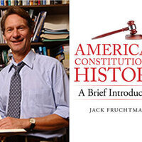 Writers LIVE: Jack Fruchtman, American Constitutional History: A Brief Introduction