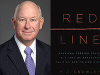 Writers LIVE: P.J. Crowley, Red Line: American Foreign Policy in a Time of Fractured Politics and Failing States