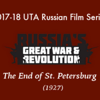 "UTA Russian Film Series presents ""The End of St. Petersburg"" (1927)"