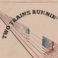 Film Screening | Two Trains Runnin' | Sam Pollard