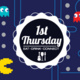 1st Thursday - Arcade Night