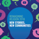 Reimagining Religion 2018: New Stories, New Communities