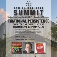 Family Business Summit: Irrational Persistence: The Story of Dave Zilko and Garden Fresh Gourmet Salsa