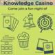 Knowledge Casino