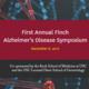 First Annual Finch Alzheimer's Disease Symposium