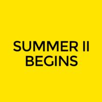 Summer II Classes Begin