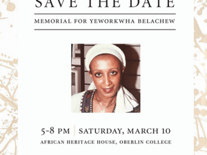 Celebrating the Life and Work of Yeworkwha Belachew