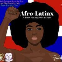 BHM: Afro-Latinx presented by Sigma Gamma Rho Sorority, Inc. Omega Phi Beta Sorority, Inc.  and Sigma Lambda Gamma Sorority, Inc.
