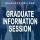 Graduate Information Session
