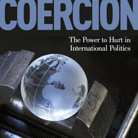 """Book Launch for """"Coercion: The Power to Hurt in International Politics"""""""